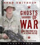 Ghosts of War: The True Story of a 19-Year-Old GI, Ryan Smithson