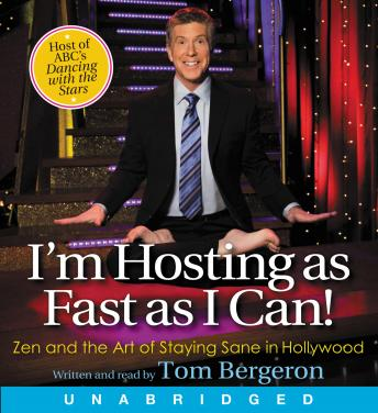 I'm Hosting as Fast as I Can!, Tom Bergeron