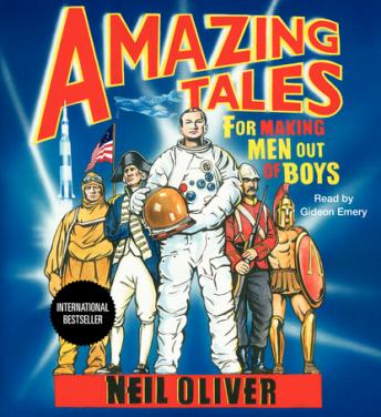 Amazing Tales for Making Men Out of Boys, Neil Oliver