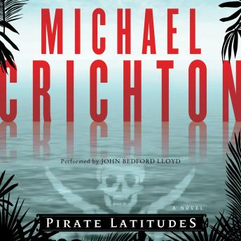 Pirate Latitudes: A Novel
