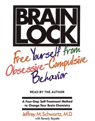 Brain Lock, Jeffrey M. Schwartz