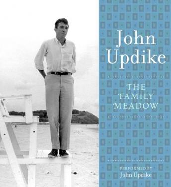 Family Meadow: A Selection from the John Updike Audio Collection, John Updike