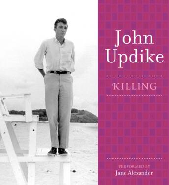 Killing: A Selection from the John Updike Audio Collection, John Updike