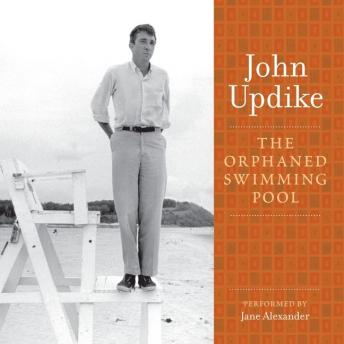 Orphaned Swimming Pool: A Selection from the John Updike Audio Collection, John Updike