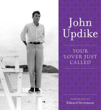 Your Lover Just Called: A Selection from the John Updike Audio Collection