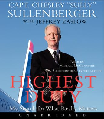 Highest Duty: My Search for What Really Matters, Chesley B. Sullenberger