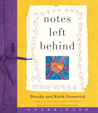 Notes Left Behind, Keith Desserich, Brooke Desserich