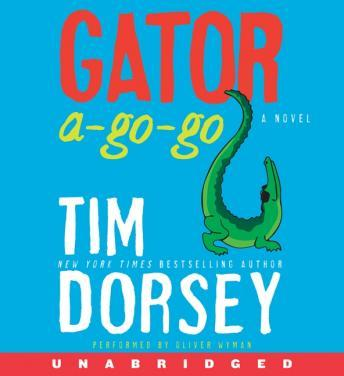 Download Gator A-Go-Go: A Novel by Tim Dorsey