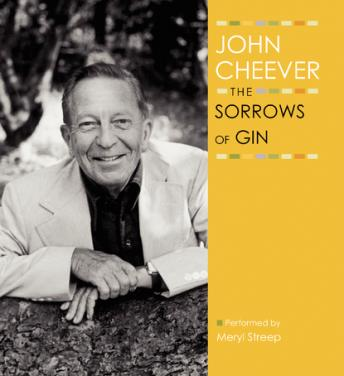 Sorrows of Gin, John Cheever