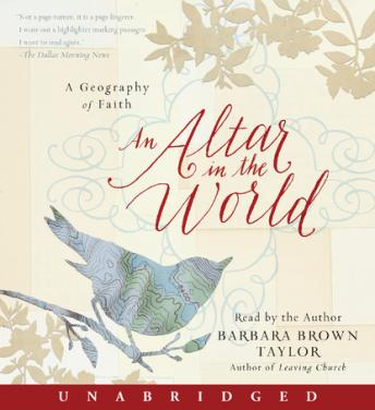 Altar in the World: A Geography of Faith, Barbara Brown Taylor