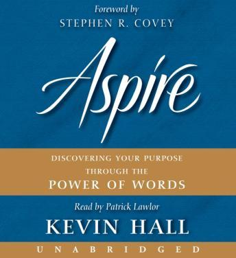 Aspire: Discovering Your Purpose Through the Power of Words, Kevin Hall