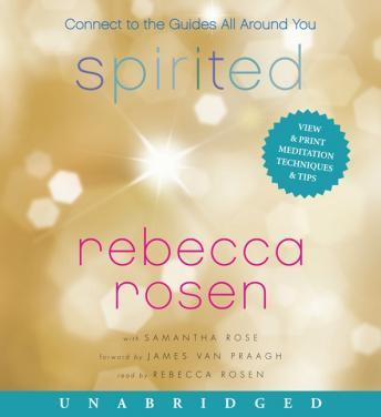 Spirited: Connect to the Guides All Around You, Samantha Rose, Rebecca Rosen
