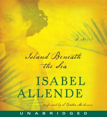 Island Beneath the Sea: A Novel, Isabel Allende