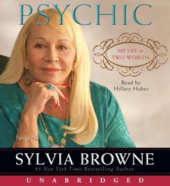 Psychic: My Life in Two Worlds, Sylvia Browne