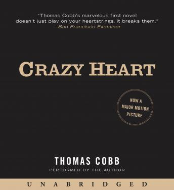 Crazy Heart: A Novel, Thomas Cobb