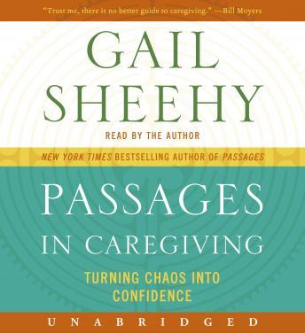 Download Passages in Caregiving: Turning Chaos into Confidence by Gail Sheehy