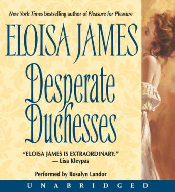 Desperate Duchesses, Eloisa James