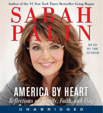 America by Heart: Reflections on Family, Faith, and Flag, Sarah Palin