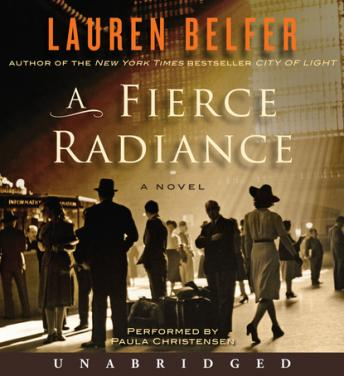 A Fierce Radiance: A Novel