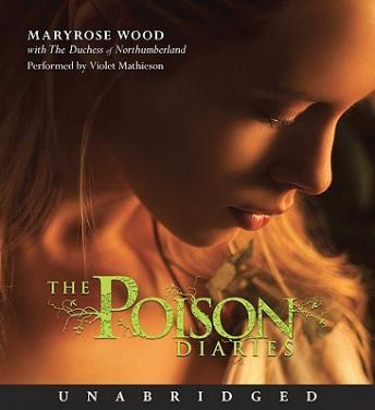 Poison Diaries, The Duchess Of Northumberland, Maryrose Wood