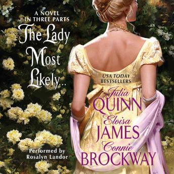 Lady Most Likely...: A Novel in Three Parts, Connie Brockway, Eloisa James, Julia Quinn
