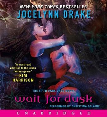 Wait for Dusk: The Fifth Dark Days Novel, Jocelynn Drake