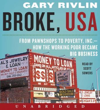 Download Broke, USA: From Pawnshops to Poverty, Inc.-How the Working Poor Became Big Business by Gary Rivlin