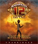 Magnificent 12: The Call, Audio book by Michael Grant