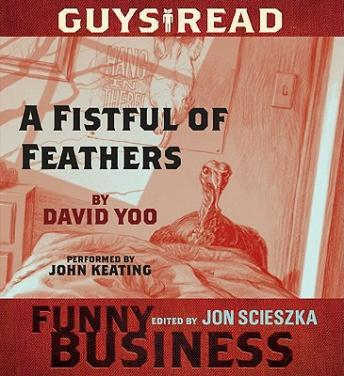 Guys Read: A Fistful of Feathers: A Story from Guys Read: Funny Business, David Yoo
