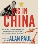 Big in China, Alan Paul
