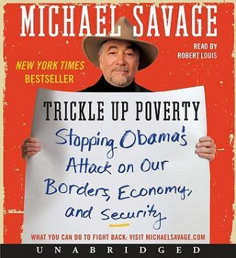 Trickle Up Poverty: Stopping Obama's Attack on Our Borders, Economy, and Security, Michael Savage