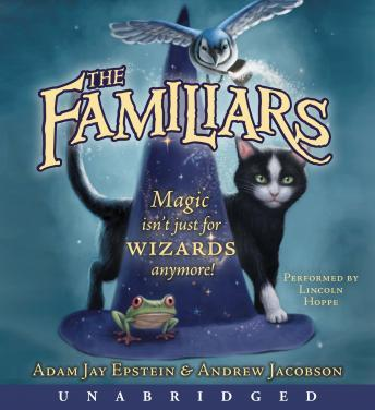 Familiars, Audio book by Adam Jay Epstein, Andrew Jacobson