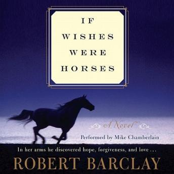 Download If Wishes Were Horses: A Novel by Robert Barclay