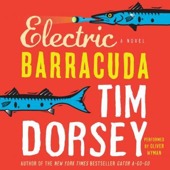 Electric Barracuda: A Novel, Tim Dorsey