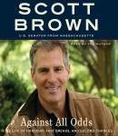 Against All Odds: A Life of Beating the Odds, Scott Brown