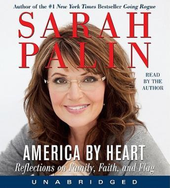 America By Heart: Reflections on Family, Faith and Flag, Sarah Palin