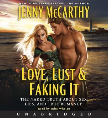 Love, Lust & Faking It: The Naked Truth About Sex, Lies, and True Romance sample.