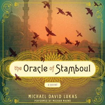 Oracle of Stamboul: A Novel, Michael David Lukas