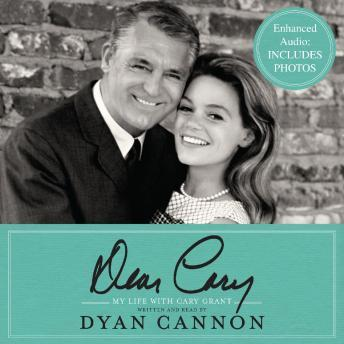 Dear Cary: My Life with Cary Grant, Dyan Cannon