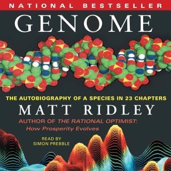 Genome: The Autobiography of a Species In 23 Chapters, Matt Ridley