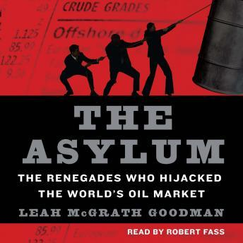 Asylum: The Renegades Who Hijacked the World's Oil Market sample.