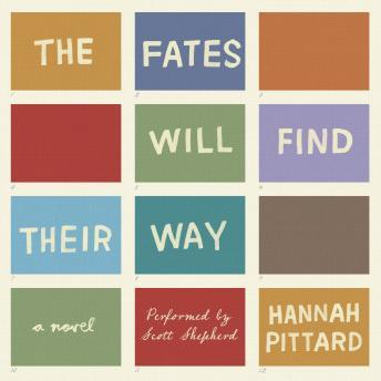 Fates Will Find Their Way: A Novel, Hannah Pittard
