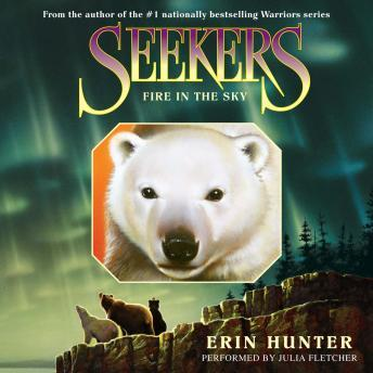 Seekers #5: Fire in the Sky, Audio book by Erin Hunter