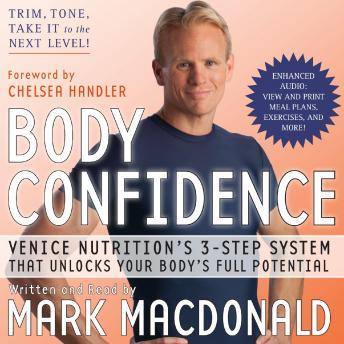 Body Confidence: Venice Nutrition's 3 Step System That Unlocks Your Body's Full Potential