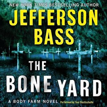 Bone Yard: A Body Farm Novel, Jefferson Bass