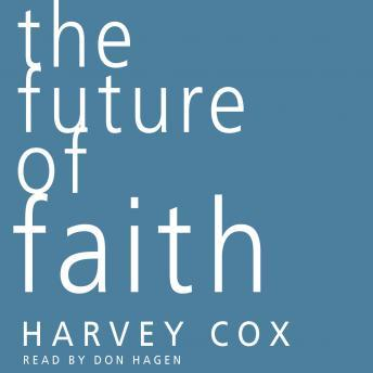 Future of Faith, Harvey Cox