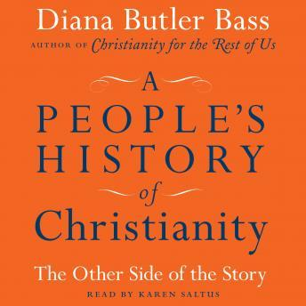 People's History of Christianity: The Other Side of the Story, Diana Butler Bass