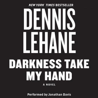 Darkness, Take My Hand, Dennis DLehane