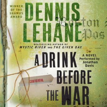 Drink Before the War, Dennis Lehane