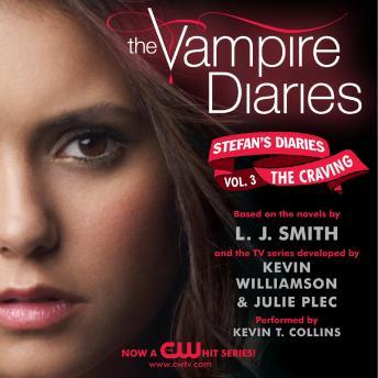 Vampire Diaries: Stefan's Diaries #3: The Craving, Kevin Williamson & Julie Plec, L. J. Smith